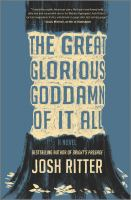 The great glorious goddamn of it all : a novel  Cover Image
