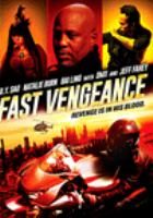 Fast vengeance by Shout! Studios, Filmbridge, International, One Dollar Studios present a Hillin Entertainment production in association with Benetone Films ; written and directed by Pearry Reginald Teo.