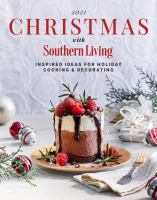 Christmas with Southern Living 2021 : inspired ideas for holiday cooking & decorating. Cover Image