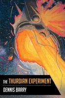 The Thurdian experiment by Dennis Barry ; artwork by J.A. Hibblez.
