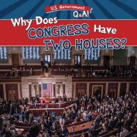 Why does Congress have two houses? by Julia McDonnell.