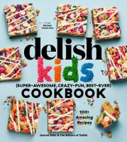 The Delish kids (super-awesome, crazy-fun, best-ever) cookbook Book cover