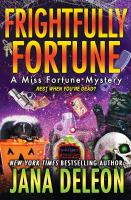 Frightfully Fortune : a Miss Fortune mystery Book cover