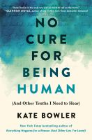 No cure for being human : (and other truths I need to hear) Book cover