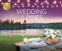 Wedding in the pines : a perfect feel-good romance Book cover