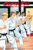 Cobra Kai, the Karate Kid saga continues. #2 Johnny's story Book cover