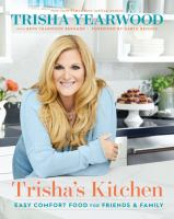Trisha's kitchen : easy comfort food for friends and family  Cover Image