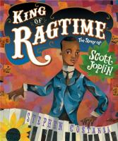 King of ragtime : the story of Scott Joplin Book cover