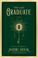 The last graduate : a novel Book cover