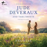 An impossible promise by Jude Deveraux and Tara Sheets.