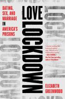 Love lockdown : dating, sex, and marriage in America's prisons Book cover