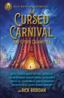 The cursed carnival and other calamities : new stories about mythic heroes Book cover