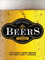 The best beers : 1,000 must-drink brews from Portland to Prague Book cover