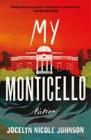 My Monticello : fiction  Cover Image