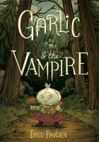 Garlic & the vampire Book cover