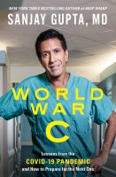 World war C : lessons from the Covid-19 pandemic and how to prepare for the next one  Cover Image