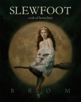 Slewfoot : a tale of bewitchery Book cover