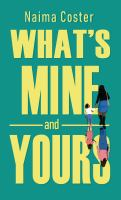 What's mine and yours : a novel Book cover
