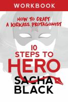 10 steps to hero : how to craft a kickass protagonist Book cover