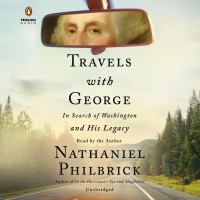 Travels with George : in search of Washington and his legacy Book cover