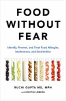 Food without fear : identify, prevent, and treat food allergies, intolerances, and sensitivities Book cover