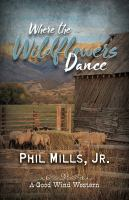Where the wildflowers dance Book cover