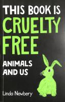 This book is cruelty free : animals and us  Cover Image