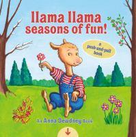 Llama Llama seasons of fun! : a push-and-pull book Book cover