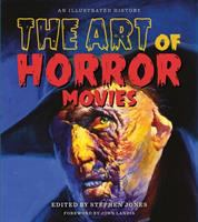 The art of horror movies : an illustrated history Book cover