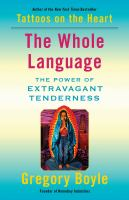 The whole language : the power of extravagant tenderness Book cover