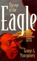 Go to record The eye of the eagle : a novel