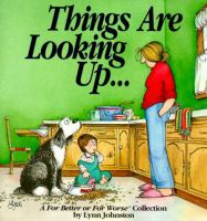 Go to record Things are looking up-- : a For better or for worse collec...