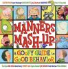 Go to record Manners mash-up : a goofy guide to good behavior